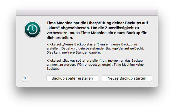 Time Machine muss ein neues Backup für dich erstellen.